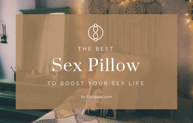 The Best Sex Pillow guide
