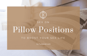 Sex on Pillow positions explained