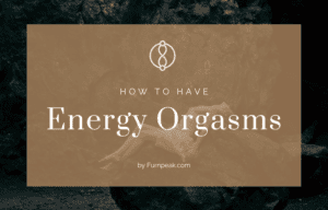 How to have energy orgasms guide