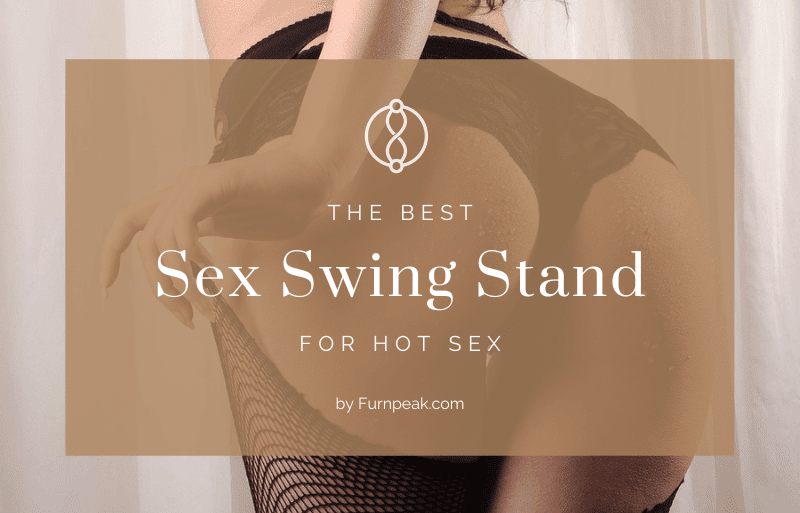 The Best Sex Swing Stand Explained