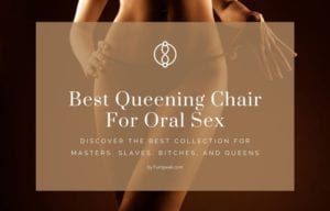 Best queening chair for oral sex