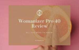 Womanizer Pro 40 Review
